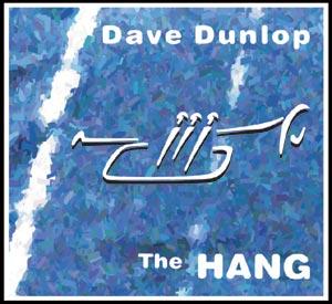 Dave Dunlop - The Hang
