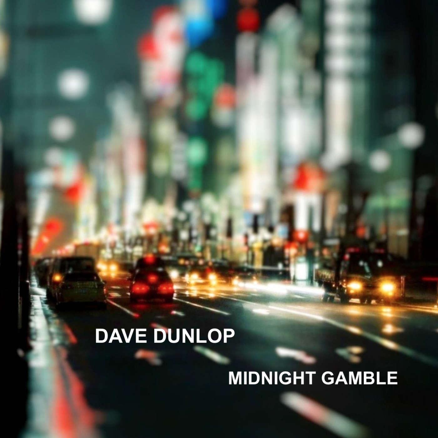 Dave Dunlop-Midnight Gamble